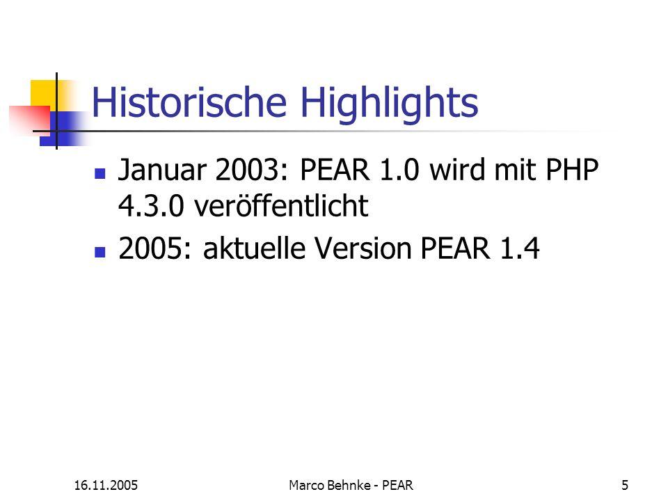 16.11.2005Marco Behnke - PEAR26 Vor- / Nachteile zentrale Ansprechpartner (Support / Feature Request) Wartbarkeit durch Codestandard zentrale Sammelstelle für Erweiterungen - Versionsänderungen an Modulen führen evtl.