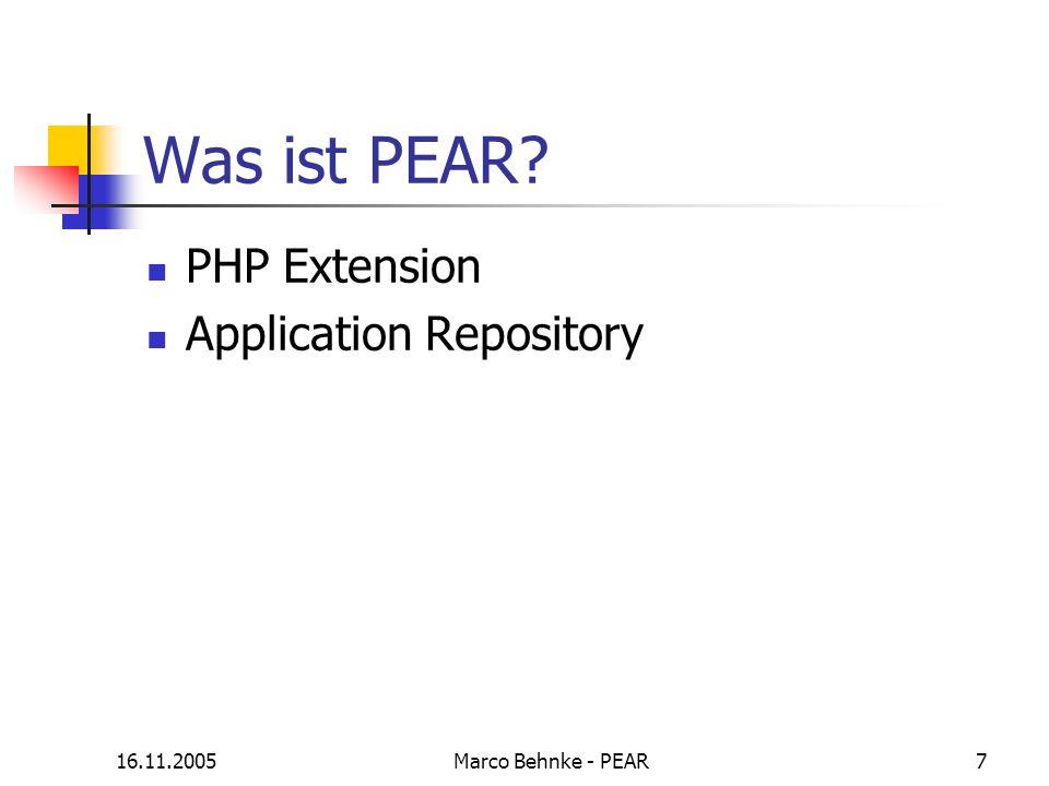 16.11.2005Marco Behnke - PEAR18 Gliederung Was ist PEAR.