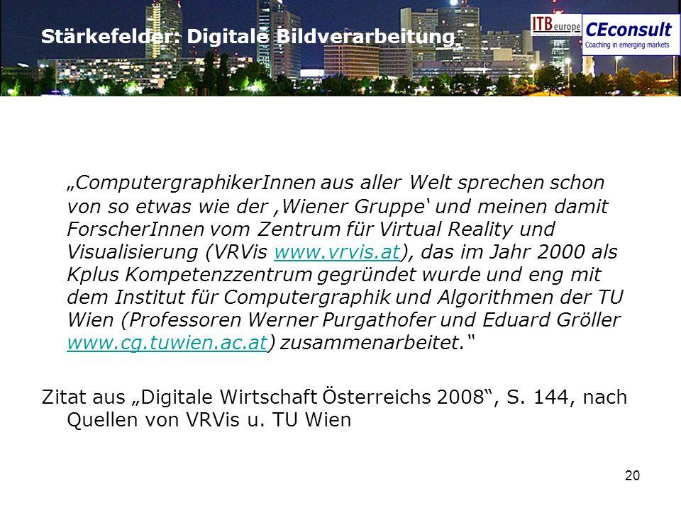 20 Stärkefelder: Digitale Bildverarbeitung ComputergraphikerInnen aus aller Welt sprechen schon von so etwas wie der,Wiener Gruppe und meinen damit Fo