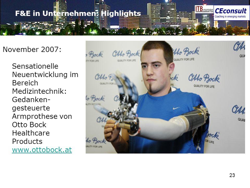 23 F&E in Unternehmen: Highlights November 2007: Sensationelle Neuentwicklung im Bereich Medizintechnik: Gedanken- gesteuerte Armprothese von Otto Boc