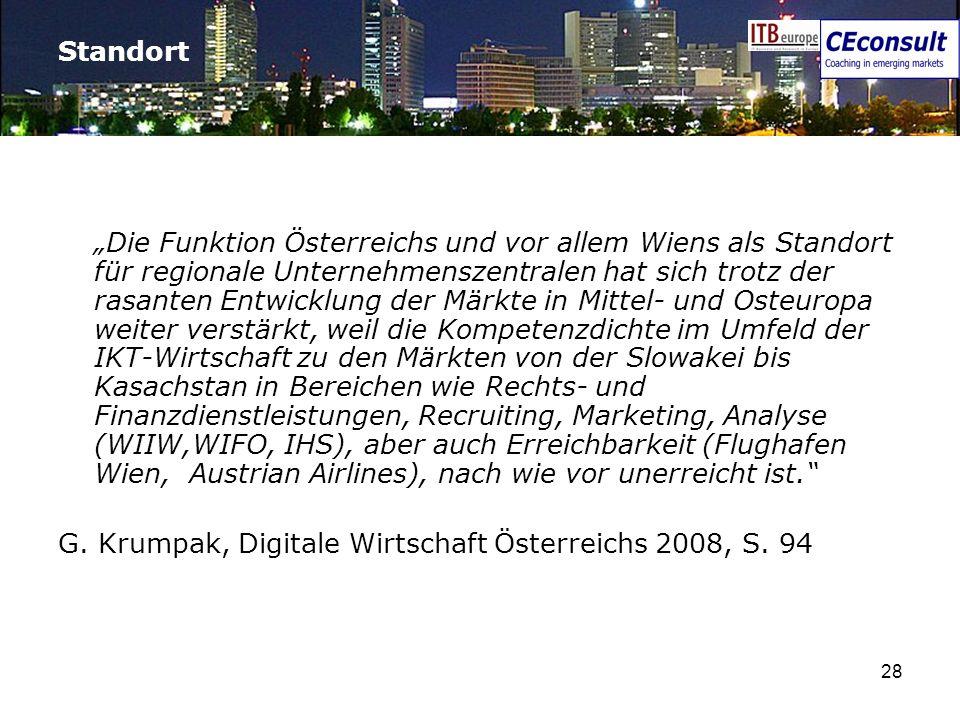 28 Standort Die Funktion Österreichs und vor allem Wiens als Standort für regionale Unternehmenszentralen hat sich trotz der rasanten Entwicklung der