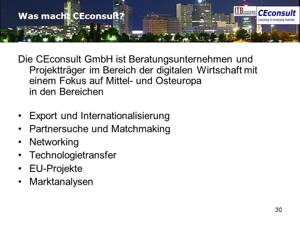 30 Was macht CEconsult? Die CEconsult GmbH ist Beratungsunternehmen und Projektträger im Bereich der digitalen Wirtschaft mit einem Fokus auf Mittel-