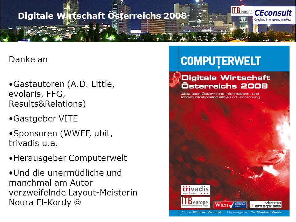 31 Digitale Wirtschaft Österreichs 2008 Danke an Gastautoren (A.D. Little, evolaris, FFG, Results&Relations) Gastgeber VITE Sponsoren (WWFF, ubit, tri