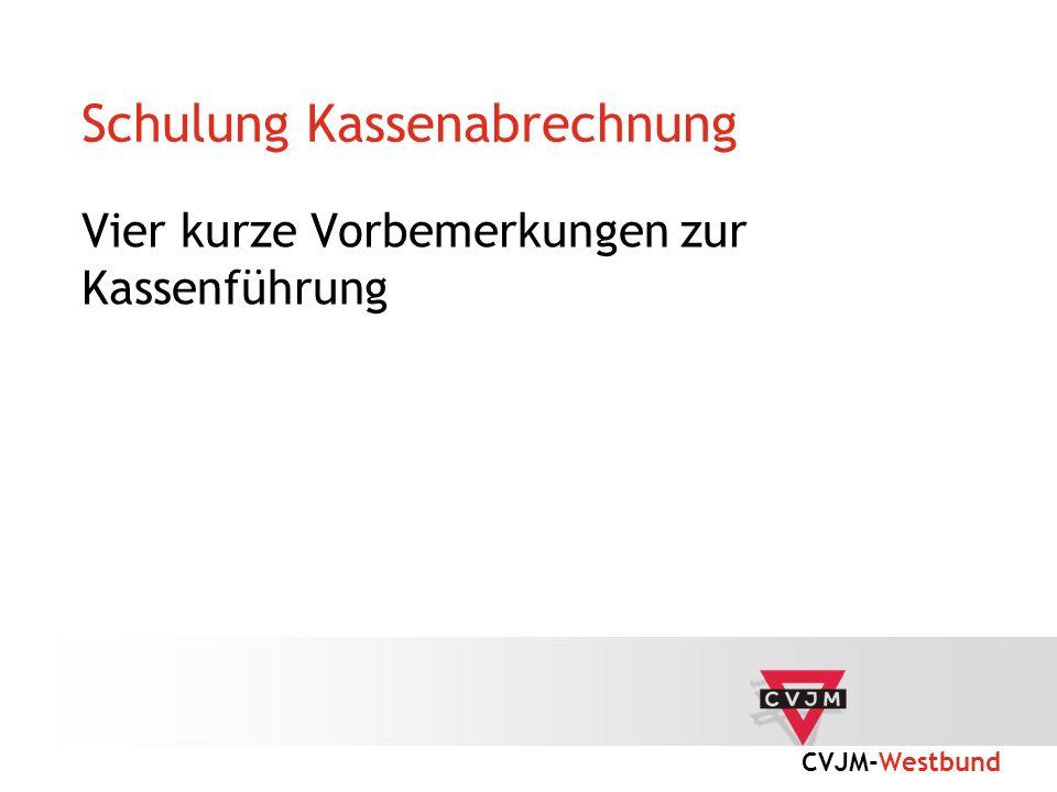 CVJM-Westbund 13 Schulung Kassenabrechnung Adresse des CVJM-Westbund für alle Rechnungen bitte ausschliesslich die folgende Bezeichnung nutzen: CVJM-Westbund - geschäftsführender Verein e.V.