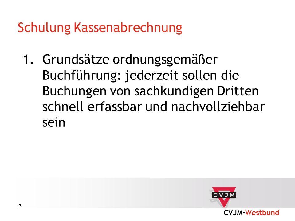 CVJM-Westbund 14 Schulung Kassenabrechnung Ansprechpartner beim CVJM-Westbund Johannes Uhl – 0202/574214 j.uhl@cvjm-westbund.de Bernd Böth – 0202/574220 b.boeth@cvjm-westbund.de Mo-Do 08.00 – 12.30 Uhr und 13.00 – 16.30 Uhr Fr 08.00 – 12.30 Uhr und 13.00 – 15.00 Uhr