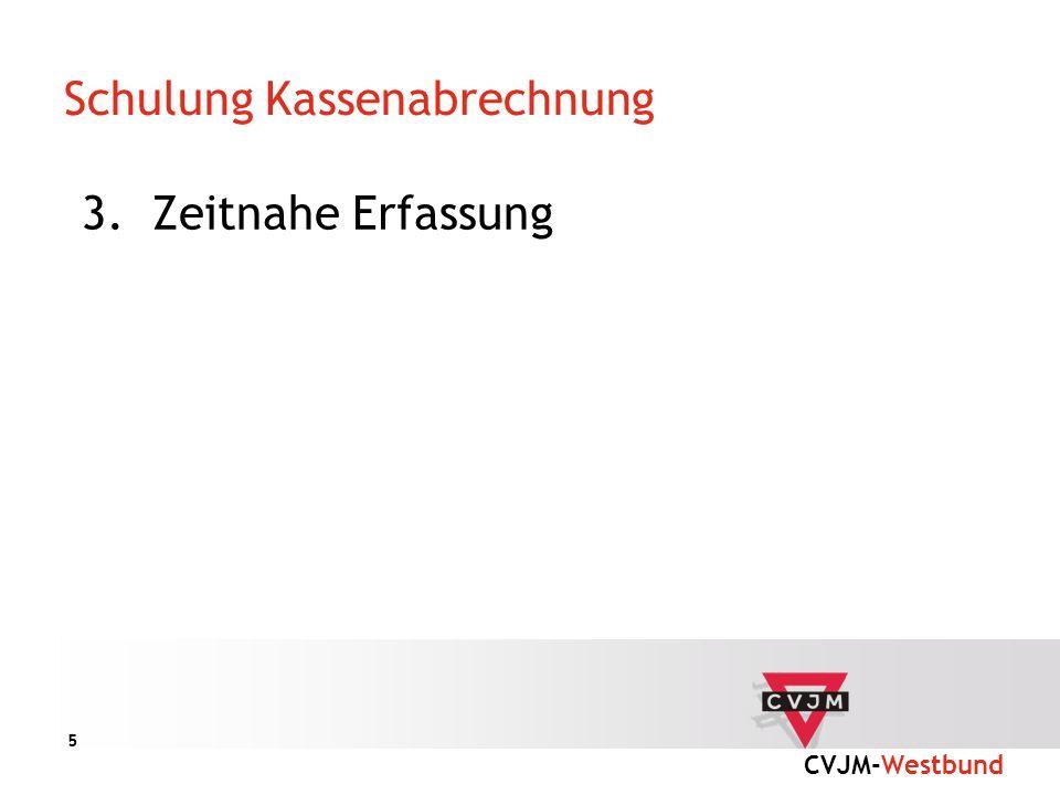 CVJM-Westbund 5 Schulung Kassenabrechnung 3.Zeitnahe Erfassung