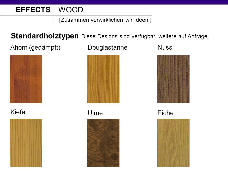 EFFECTSWOOD [Zusammen verwirklichen wir Ideen.] Preis – Effects Wood 1.