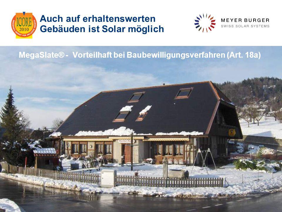December 2010, Meyer Burger Technology Ltd 23 Auch auf erhaltenswerten Gebäuden ist Solar möglich MegaSlate® - Vorteilhaft bei Baubewilligungsverfahre