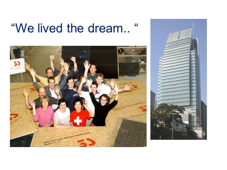 We lived the dream..