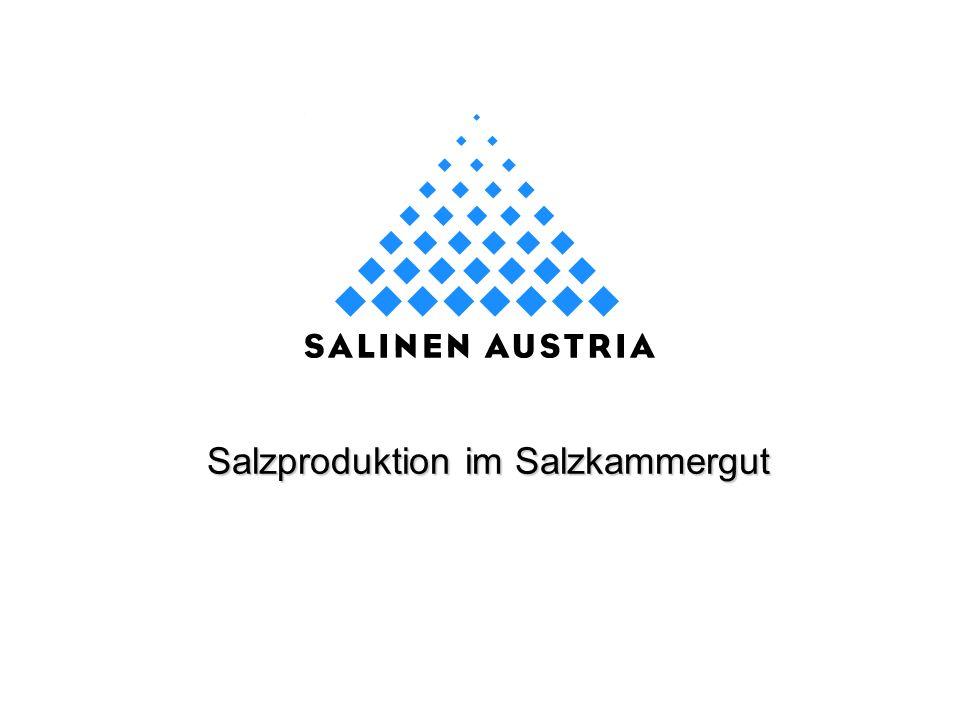 Produktionsanlagen im Salzkammergut Attersee Traunsee Hallstättersee Ebensee Sonden- feld Hallstatt Altausse e Bad Ischl