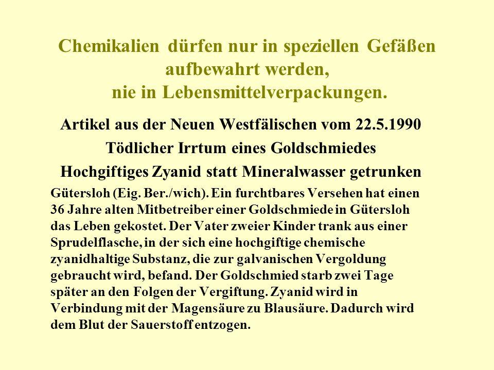 Chemikalien dürfen nur in speziellen Gefäßen aufbewahrt werden, nie in Lebensmittelverpackungen. Artikel aus der Neuen Westfälischen vom 22.5.1990 Töd