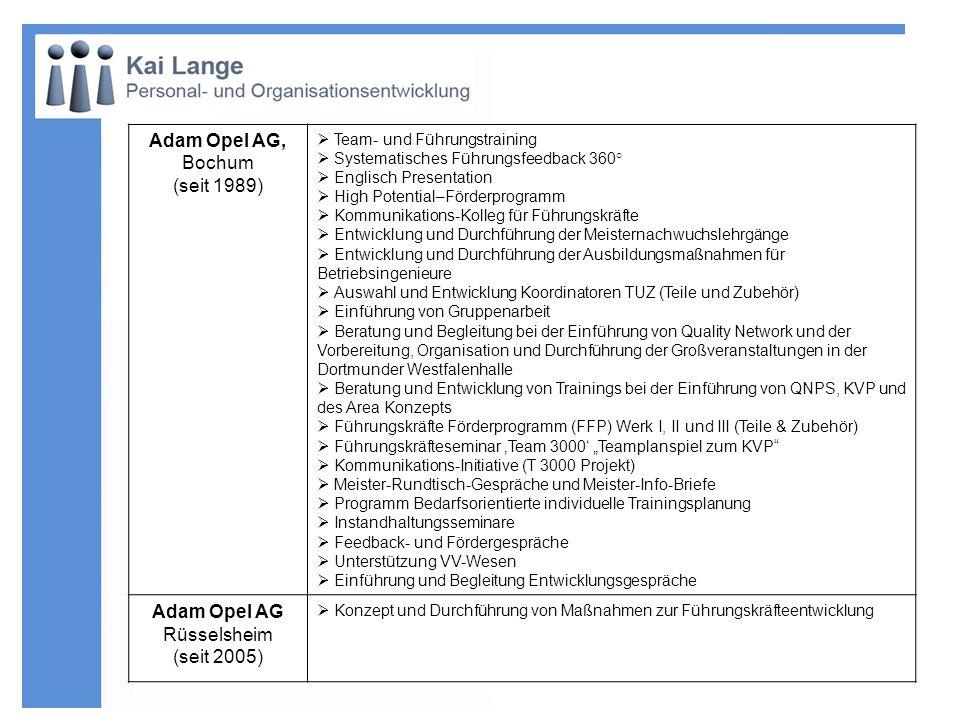 Adam Opel AG, Bochum (seit 1989) Team- und Führungstraining Systematisches Führungsfeedback 360° Englisch Presentation High Potential–Förderprogramm K