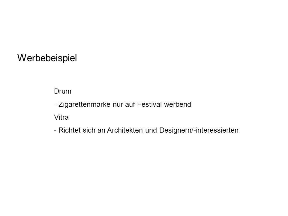 Werbebeispiel Drum - Zigarettenmarke nur auf Festival werbend Vitra - Richtet sich an Architekten und Designern/-interessierten