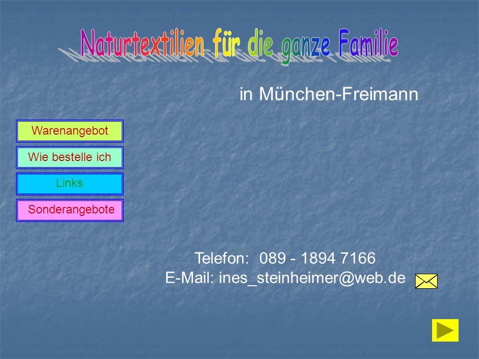Wie bestelle ich Links Sonderangebote in München-Freimann Telefon: 089 - 1894 7166 E-Mail: ines_steinheimer@web.de Warenangebot
