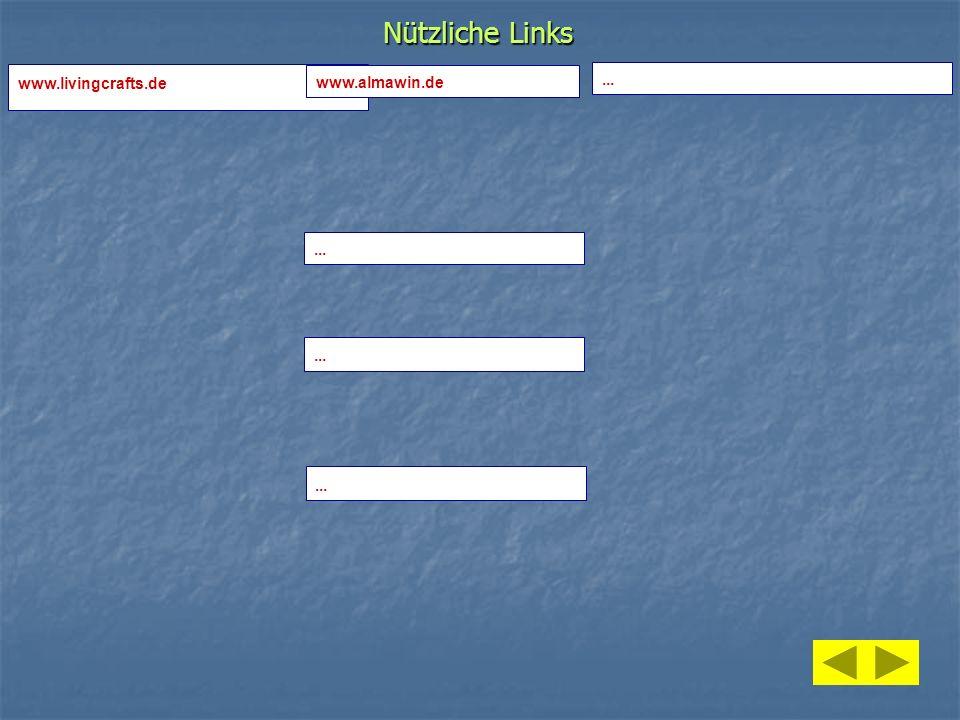 Nützliche Links www.livingcrafts.de... www.almawin.de...