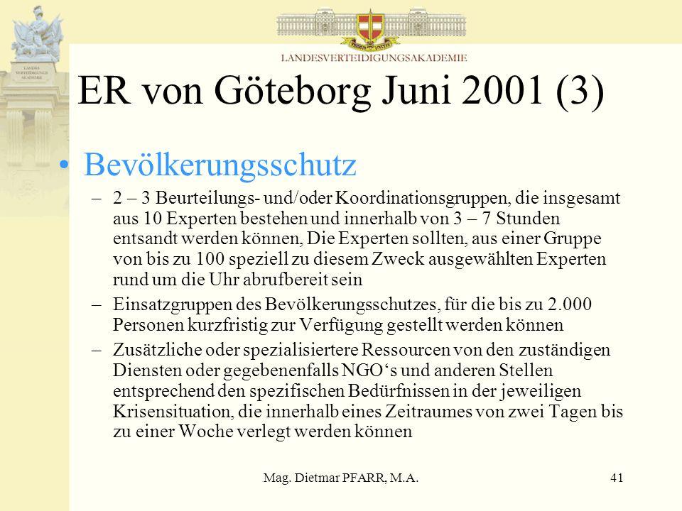 Mag. Dietmar PFARR, M.A.41 ER von Göteborg Juni 2001 (3) Bevölkerungsschutz –2 – 3 Beurteilungs- und/oder Koordinationsgruppen, die insgesamt aus 10 E