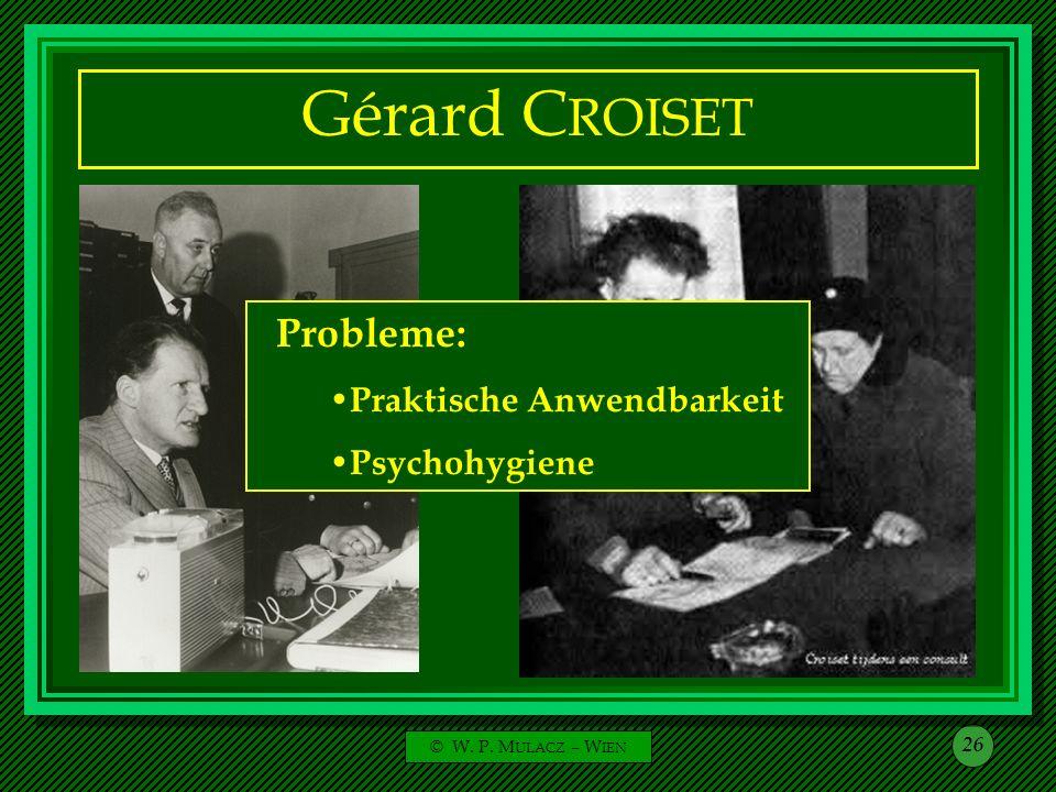 © W. P. M ULACZ – W IEN 26 Gérard C ROISET Probleme: Praktische Anwendbarkeit Psychohygiene
