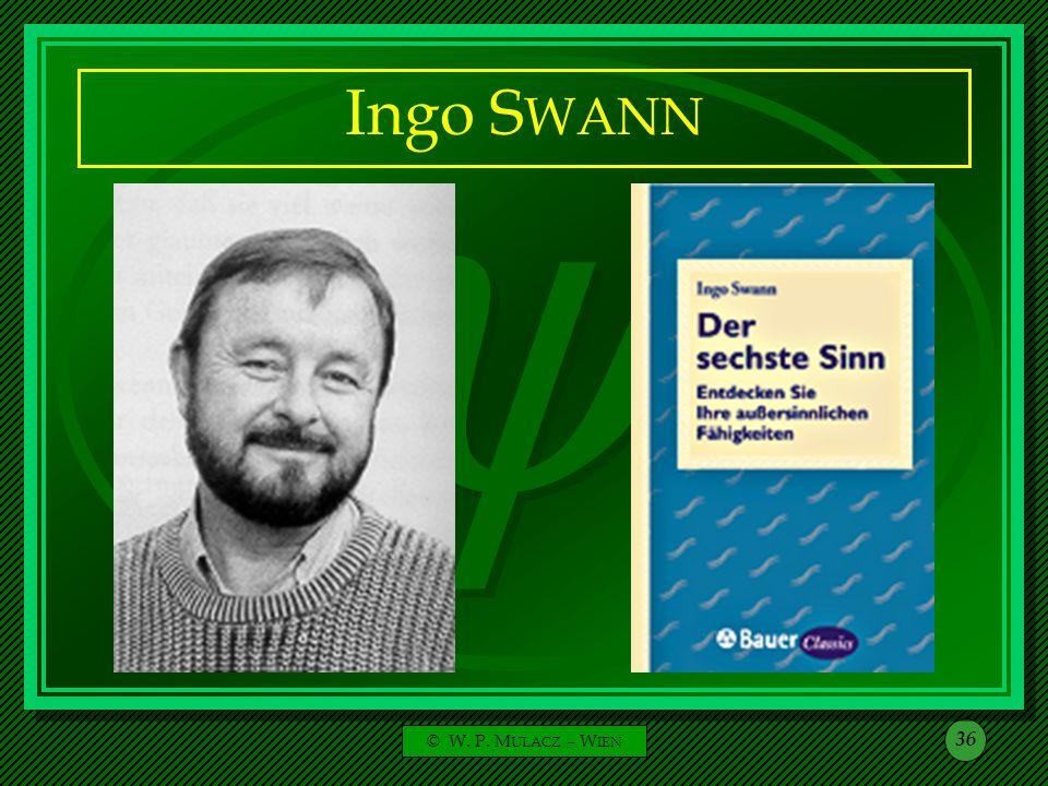 © W. P. M ULACZ – W IEN 36 Ingo S WANN