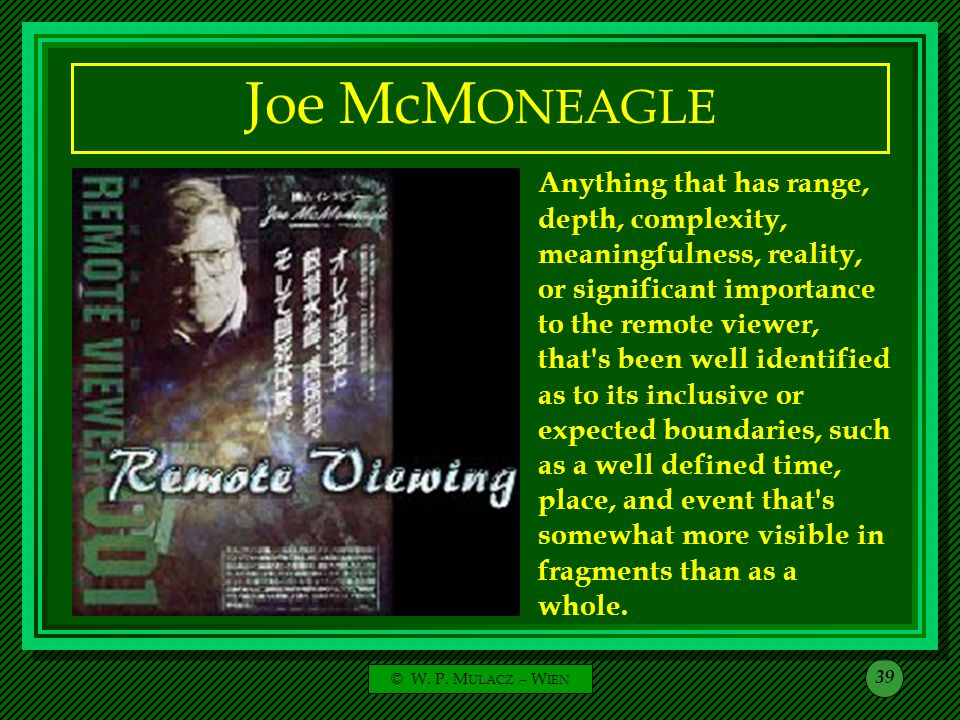 © W. P. M ULACZ – W IEN 39 Joe McM ONEAGLE Anything that has range, depth, complexity, meaningfulness, reality, or significant importance to the remot
