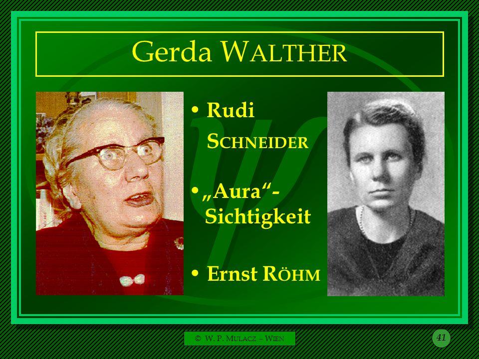 © W. P. M ULACZ – W IEN 41 Gerda W ALTHER Rudi S CHNEIDER Ernst R ÖHM Aura- Sichtigkeit