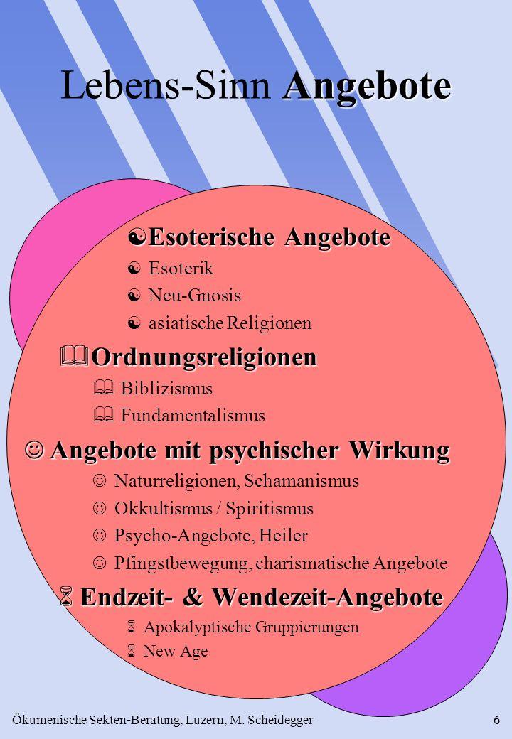 Ökumenische Sekten-Beratung, Luzern, M. Scheidegger6 Angebote Lebens-Sinn Angebote Esoterische Angebote Esoterische Angebote Esoterik Neu-Gnosis asiat