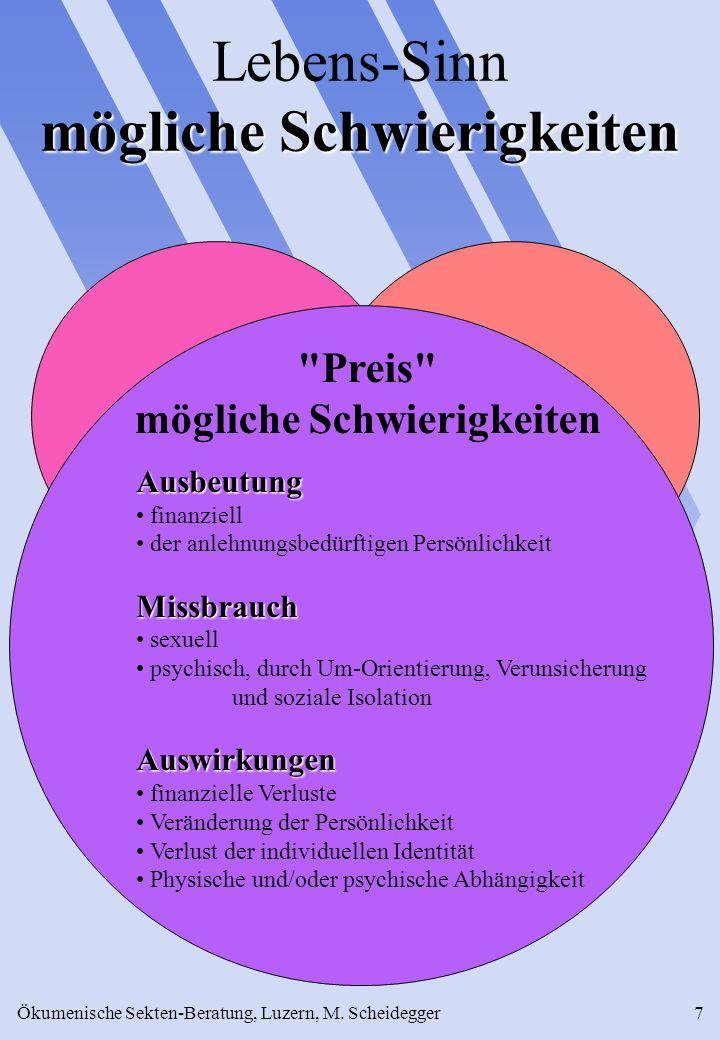 Ökumenische Sekten-Beratung, Luzern, M. Scheidegger7 mögliche Schwierigkeiten Lebens-Sinn mögliche Schwierigkeiten
