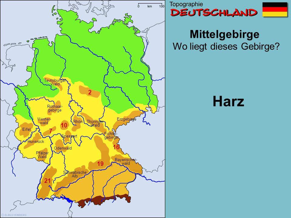Mittelgebirge 2 7 10 11 16 19 21 Wo liegt dieses Gebirge? Schwäbische Alb Wester- wald Erzgebirge Pfälzer Wald Eifel Spessart Odenwald Fichtel- gebirg
