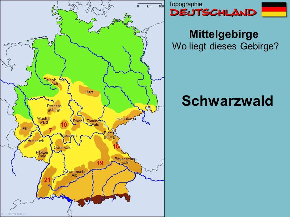 Mittelgebirge 2 7 10 16 19 21 Wo liegt dieses Gebirge? Schwäbische Alb Wester- wald Erzgebirge Pfälzer Wald Eifel Harz Odenwald Fichtel- gebirge Rhön