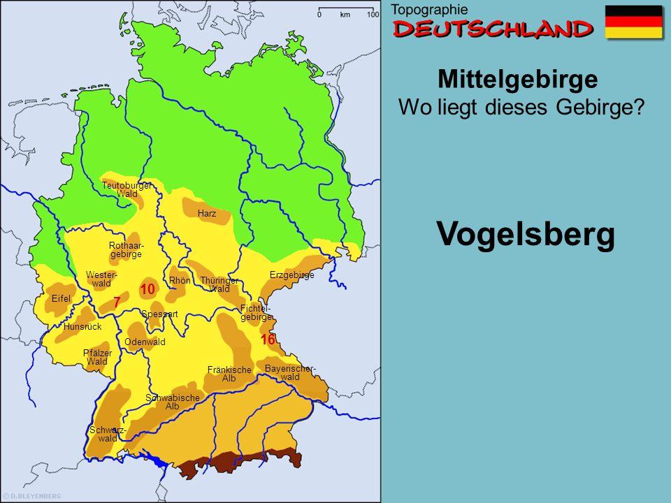 Mittelgebirge 7 10 16 19 Wo liegt dieses Gebirge? Schwäbische Alb Wester- wald Erzgebirge Pfälzer Wald Eifel Fränkische Alb Odenwald Fichtel- gebirge