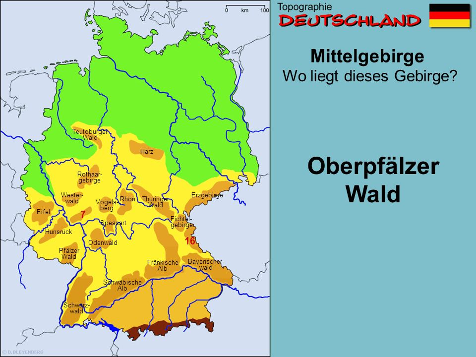 Mittelgebirge 7 10 16 Wo liegt dieses Gebirge? Schwäbische Alb Wester- wald Erzgebirge Pfälzer Wald Eifel Vogelsberg Odenwald Fichtel- gebirge Rhön Ba