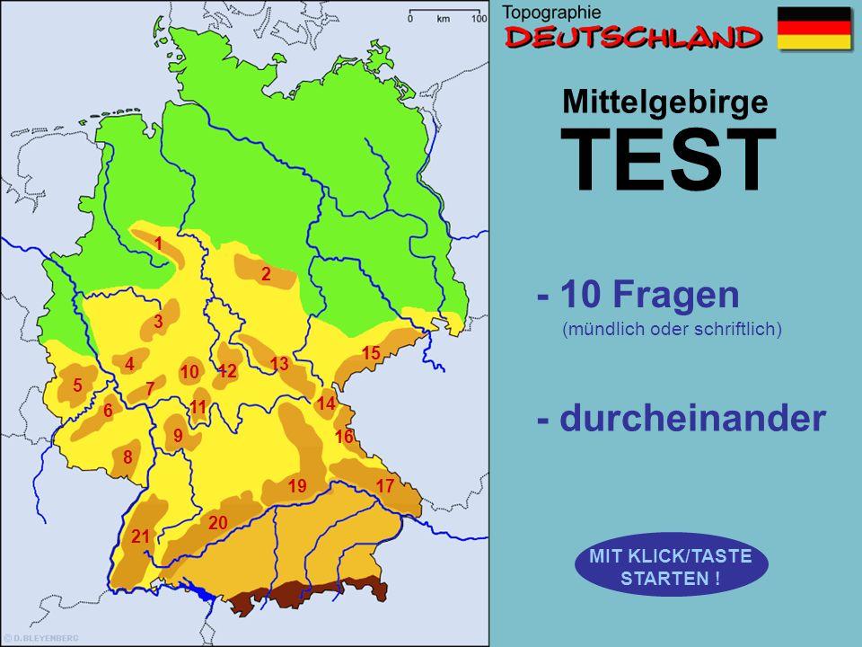 Mittelgebirge Schwäbische Alb Wester- wald Erzgebirge Pfälzer Wald Eifel Odenwald Fichtel- gebirge Rhön Bayerischer- wald Rothaar- gebirge Hunsrück Te