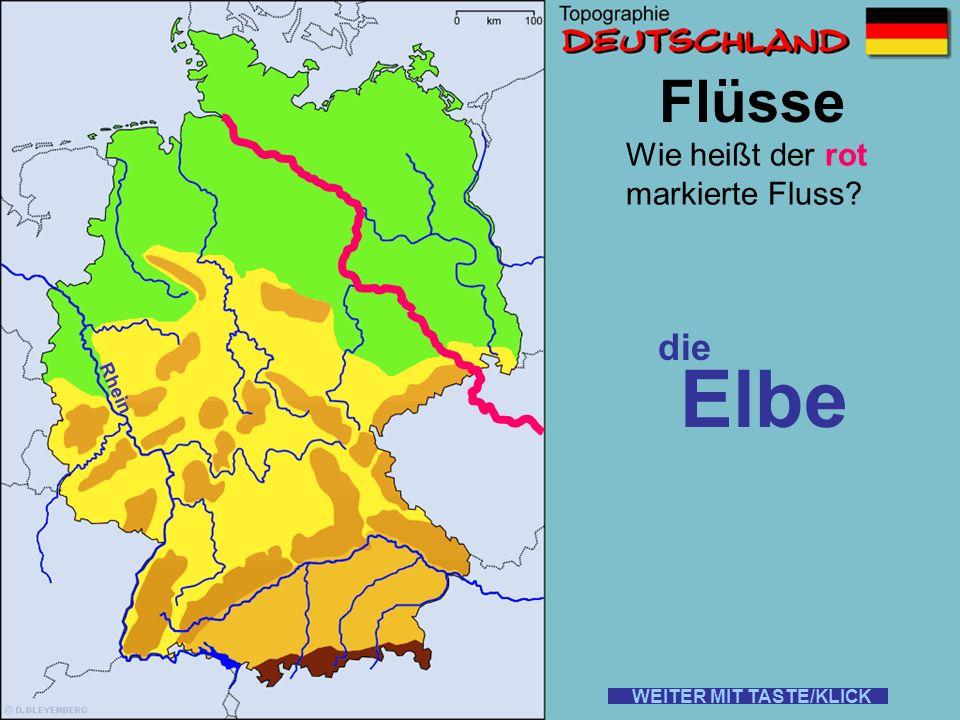 Flüsse Wie heißt der rot markierte Fluss? der Rhein WEITER MIT TASTE/KLICK (Hilfen gibt es hier keine!)