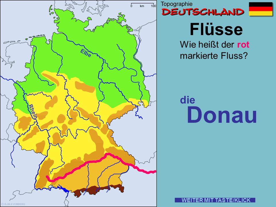 Flüsse Wie heißt der rot markierte Fluss? die Elbe WEITER MIT TASTE/KLICK Rhein