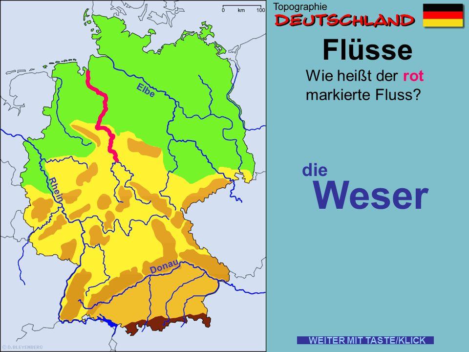 Flüsse Wie heißt der rot markierte Fluss? die Donau WEITER MIT TASTE/KLICK Rhein Elbe