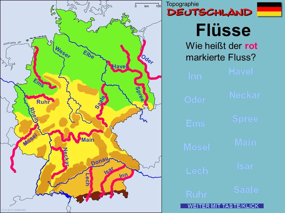 Flüsse Wie heißt der rot markierte Fluss? So, diese vier großen Flüsse sollte man auf jeden Fall kennen! WEITER MIT TASTE/KLICK Rhein Elbe Donau Weser
