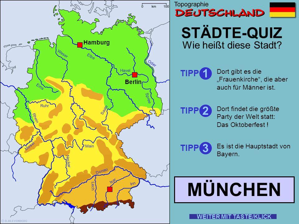 Rhein Elbe Donau Weser Ems Oder Saale Ruhr Mosel Main Neckar Lech Isar Inn STÄDTE-QUIZ Wie heißt diese Stadt? TIPP 1 2 3 Dort steht die größte Modelle