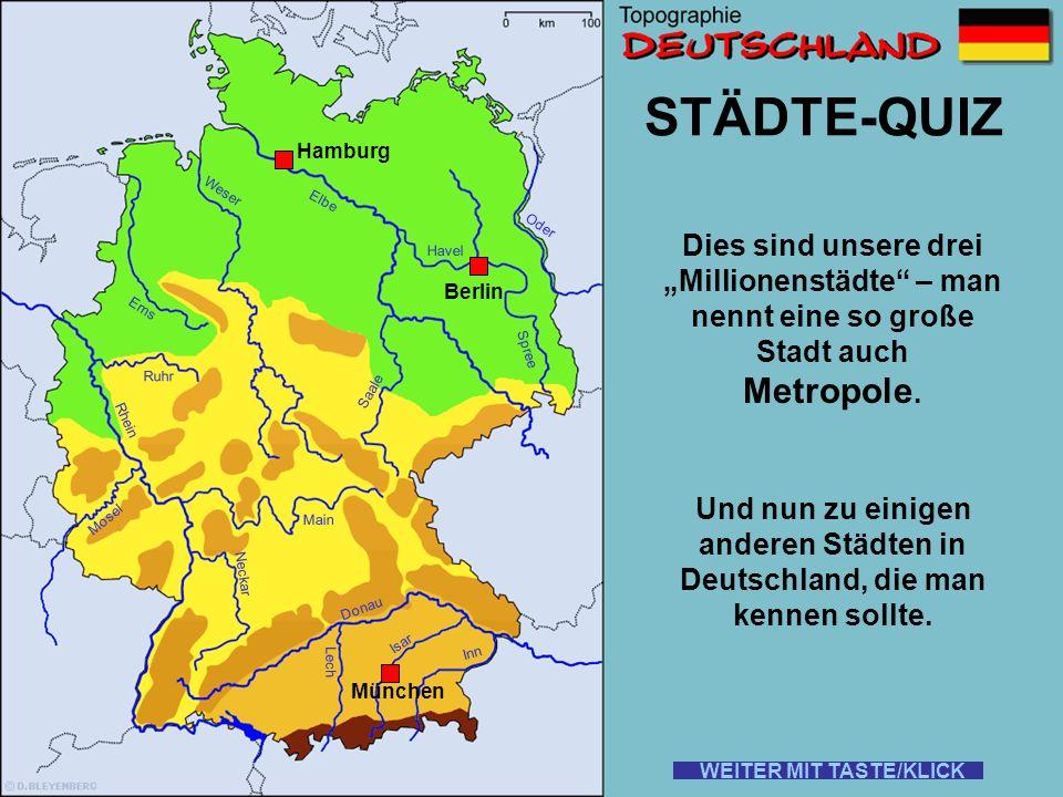Rhein Elbe Donau Weser Ems Oder Saale Ruhr Mosel Main Neckar Lech Isar Inn STÄDTE-QUIZ Wie heißt diese Stadt? TIPP 1 2 3 Dort gibt es die Frauenkirche