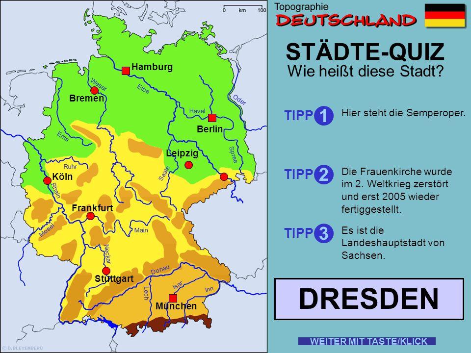 Rhein Elbe Donau Weser Ems Oder Saale Ruhr Mosel Main Neckar Lech Isar Inn STÄDTE-QUIZ Wie heißt diese Stadt? TIPP 1 2 3 Hier haben Mercedes und Porsc