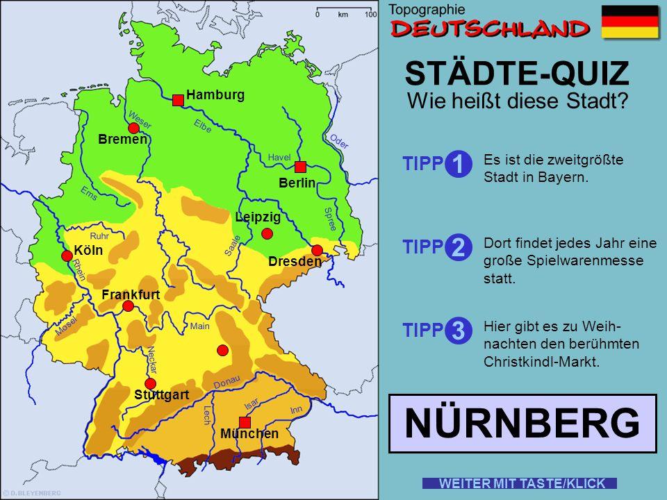 Rhein Elbe Donau Weser Ems Oder Saale Ruhr Mosel Main Neckar Lech Isar Inn STÄDTE-QUIZ Wie heißt diese Stadt? TIPP 1 2 3 Hier steht die Semperoper. Di