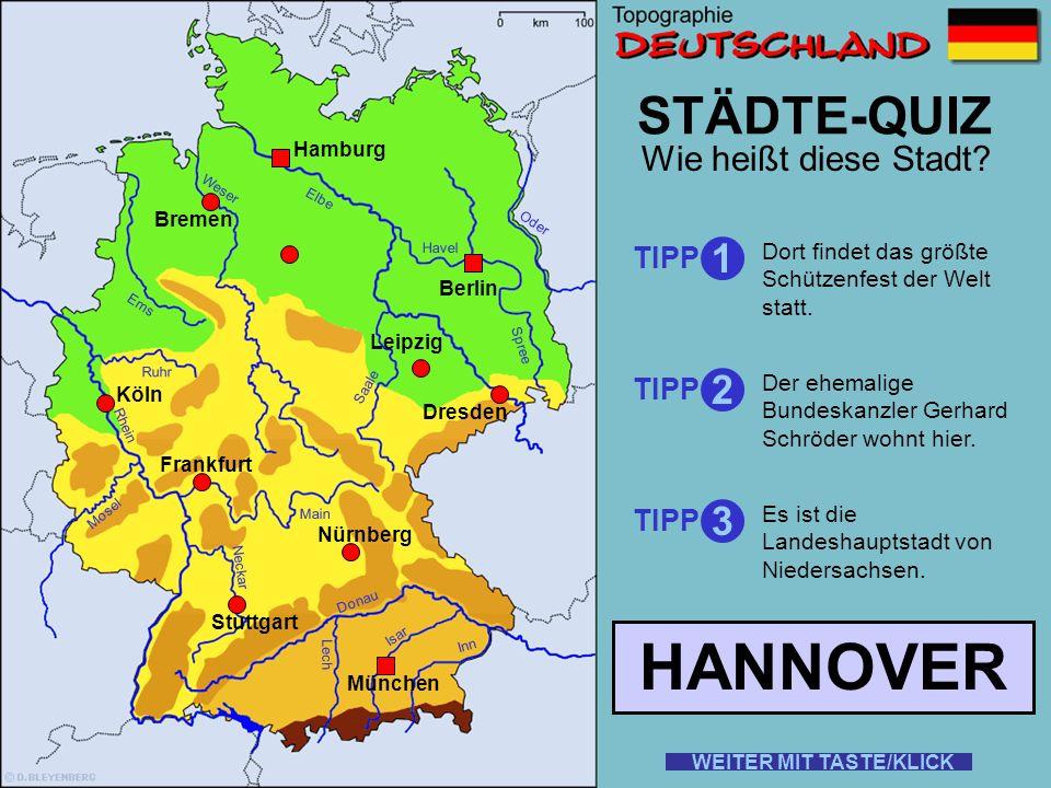 Rhein Elbe Donau Weser Ems Oder Havel Saale Ruhr Mosel Main Neckar Lech Isar Inn STÄDTE-QUIZ Wie heißt diese Stadt? TIPP 1 2 3 Es ist die zweitgrößte