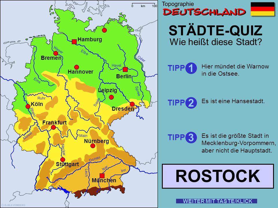 Rhein Elbe Donau Weser Ems Oder Saale Ruhr Mosel Main Neckar Lech Isar Inn STÄDTE-QUIZ Wie heißt diese Stadt? TIPP 1 2 3 Dort findet das größte Schütz
