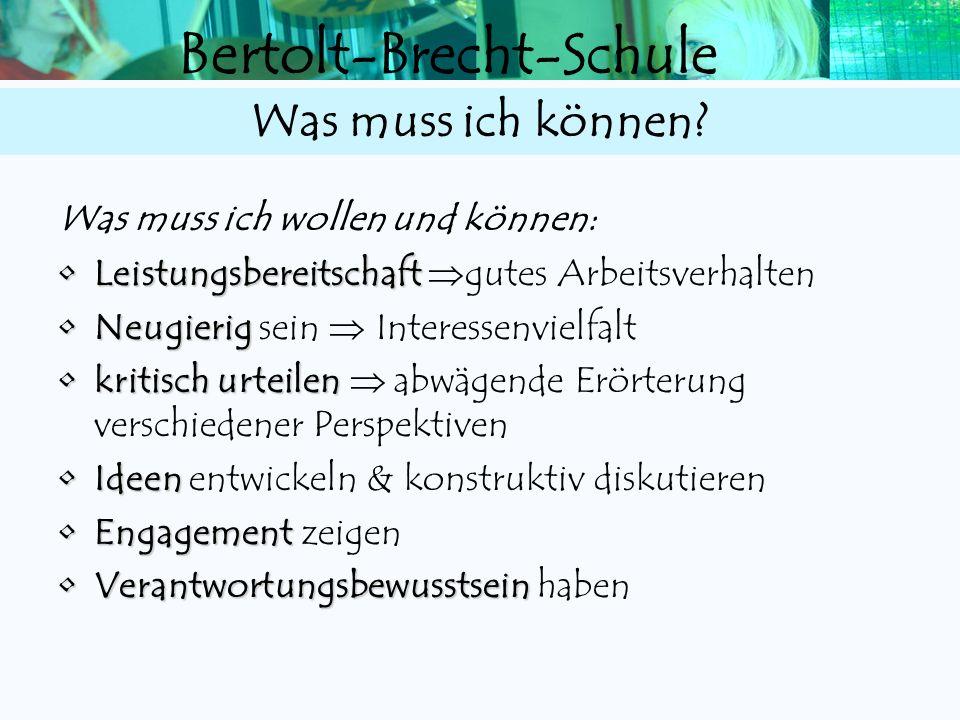 Bertolt-Brecht-Schule Zulassungsbedingungen 2 Bewerbung für die BBS mit: Schülerpersonalbogen (Schule/Homepage) Begründungsschreiben Zeugnisse von 9,2