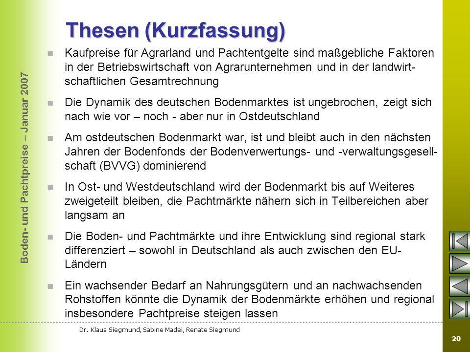 Boden- und Pachtpreise – Januar 2007 Dr. Klaus Siegmund, Sabine Madei, Renate Siegmund 20 Thesen (Kurzfassung) Kaufpreise für Agrarland und Pachtentge