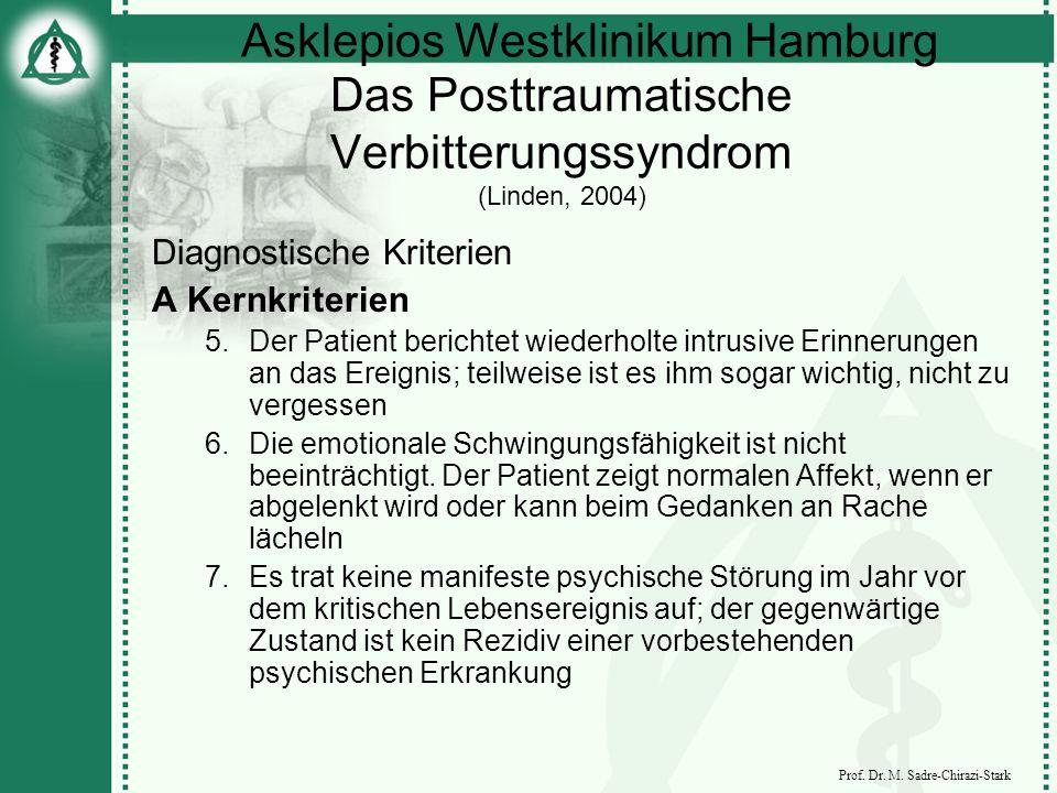 Asklepios Westklinikum Hamburg Prof. Dr. M. Sadre-Chirazi-Stark Das Posttraumatische Verbitterungssyndrom (Linden, 2004) Diagnostische Kriterien A Ker