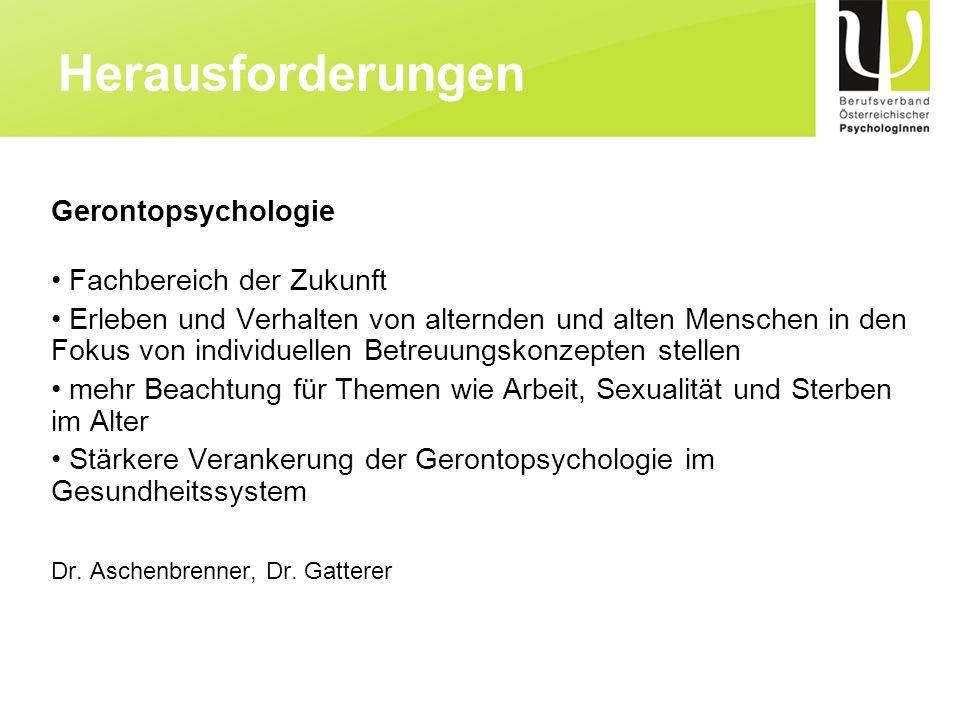 Gerontopsychologie Fachbereich der Zukunft Erleben und Verhalten von alternden und alten Menschen in den Fokus von individuellen Betreuungskonzepten s