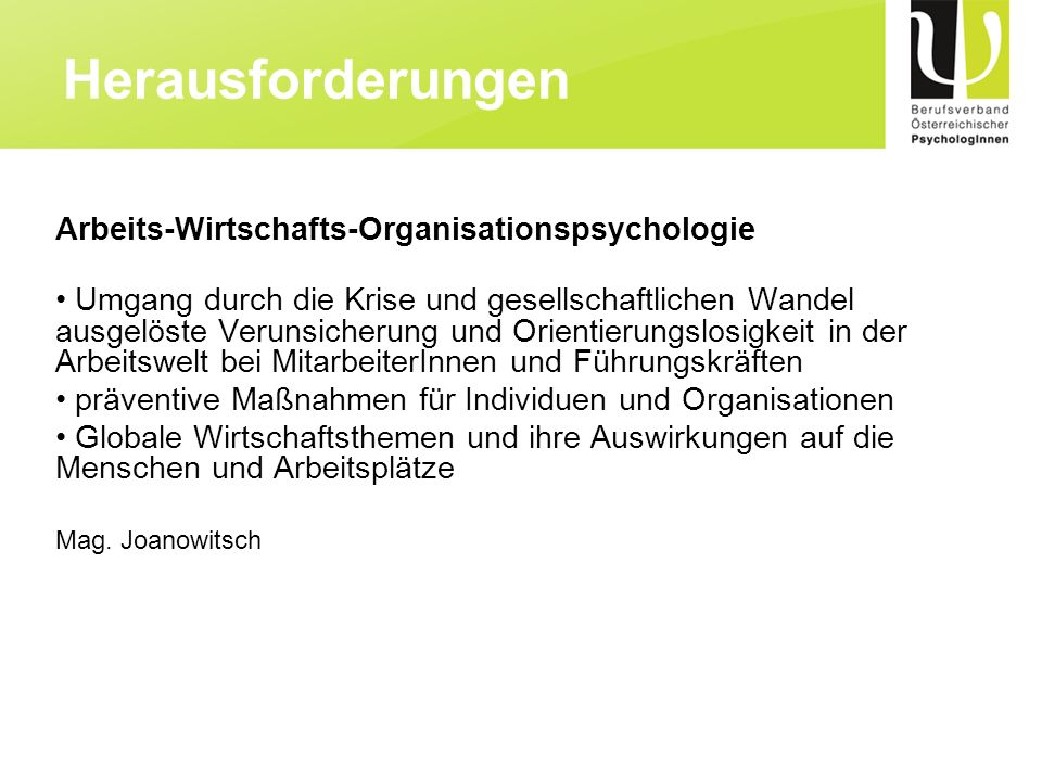 Arbeits-Wirtschafts-Organisationspsychologie Umgang durch die Krise und gesellschaftlichen Wandel ausgelöste Verunsicherung und Orientierungslosigkeit