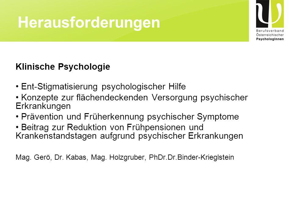 Klinische Psychologie Ent-Stigmatisierung psychologischer Hilfe Konzepte zur flächendeckenden Versorgung psychischer Erkrankungen Prävention und Frühe