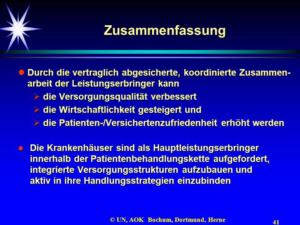 41 © UN, AOK Bochum, Dortmund, Herne Zusammenfassung Durch die vertraglich abgesicherte, koordinierte Zusammen- arbeit der Leistungserbringer kann Dur