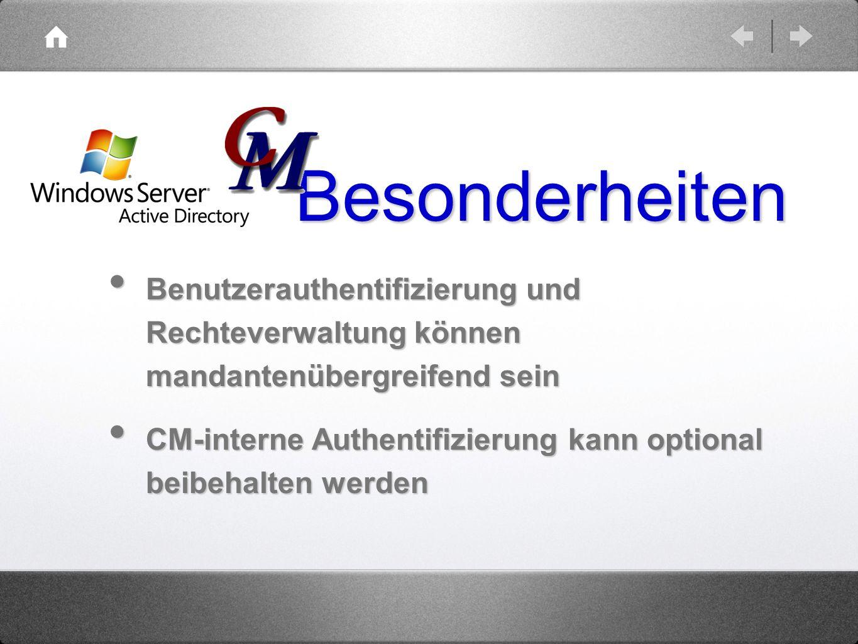 Benutzerauthentifizierung und Rechteverwaltung können mandantenübergreifend sein Benutzerauthentifizierung und Rechteverwaltung können mandantenübergr