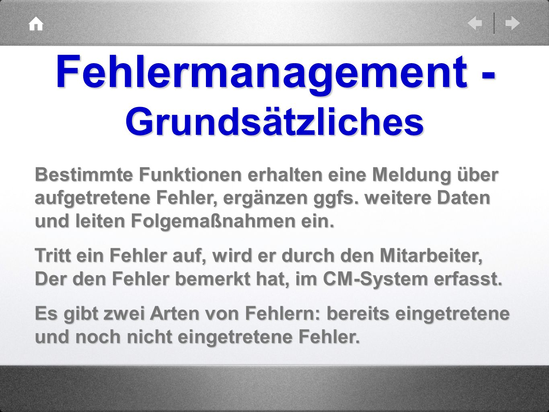Fehlermanagement - Grundsätzliches Bestimmte Funktionen erhalten eine Meldung über aufgetretene Fehler, ergänzen ggfs. weitere Daten Bestimmte Funktio